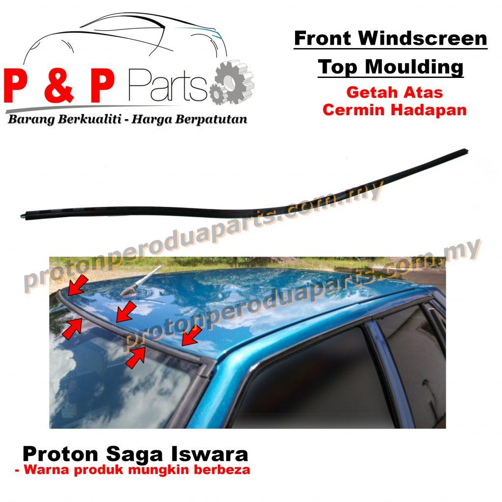 Front Top Windscreen Moulding Getah Atas Cermin Hadapan - Proton Saga Iswara